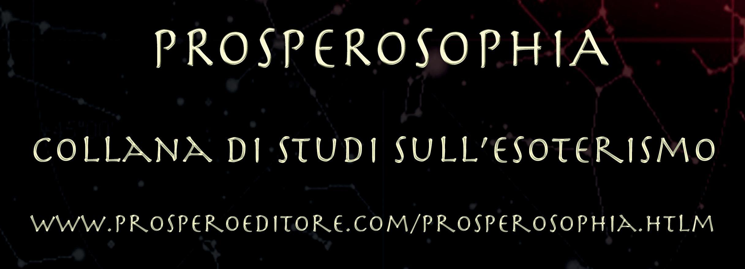 Prosperosophia.  Collana di studi sull'esoterismo.