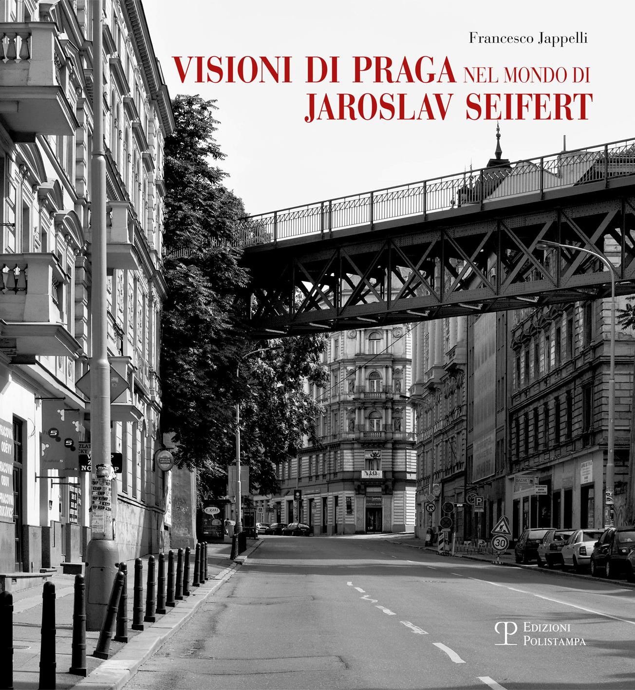 Francesco Jappelli, Visioni di Praga nel mondo di Jaroslav Seifert.