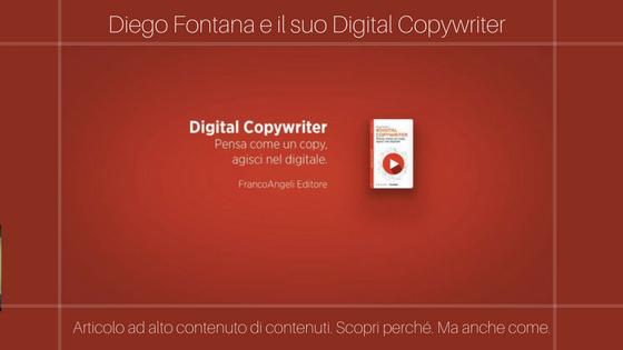 """Copywriter a chi? Un confronto con Diego Fontana, autore di """"Digital Copywriter"""" – Franco Angeli."""